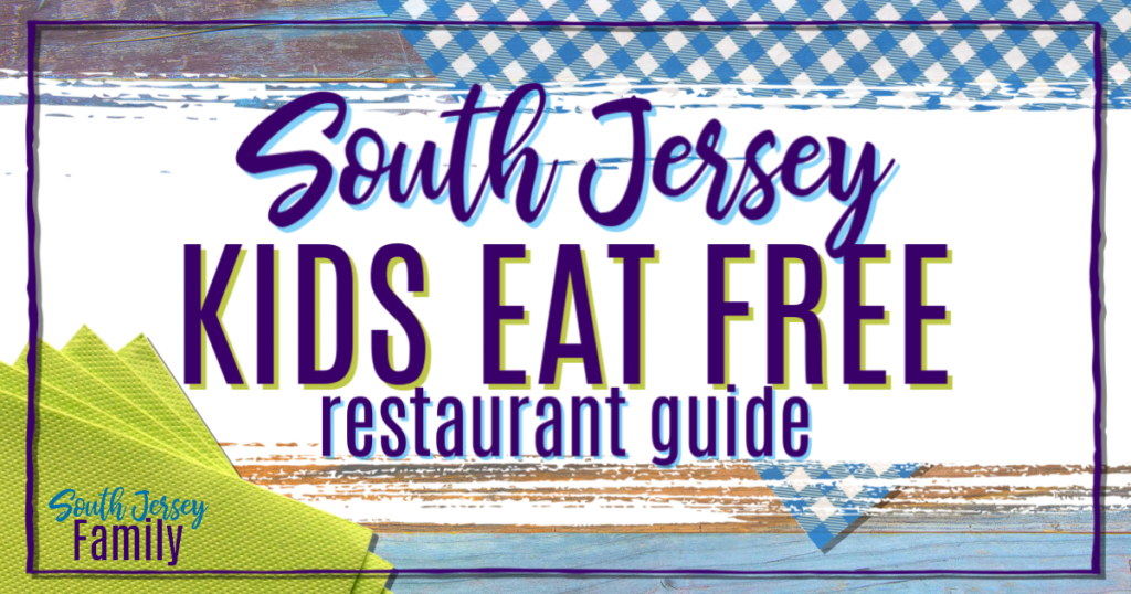 Kids Eat Free In South Jersey South Jersey Family
