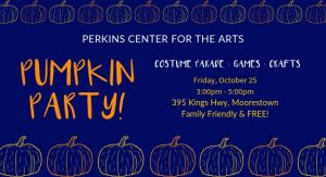 Pumpkin Party @ Perkins Center for the Arts