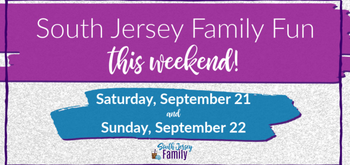 south jersey family fun this weekend september 21 and september 22
